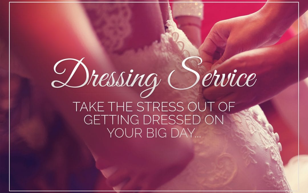 Now We Offer Dressing Experts On Your Wedding Day
