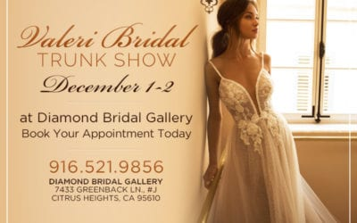 Valeri Bridal Trunk Show Coming December 1st & 2nd to Diamond Bridal Gallery!
